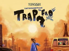 DOWNLOAD FULL ALBUM: Yung6ix – Introduction to Trapfro